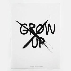 don't grow up  poster (30% sale)
